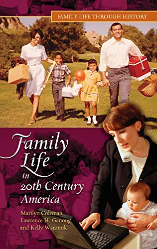 Family Life in 20th-Century America (Family Life: Marilyn Coleman Ph.D.,