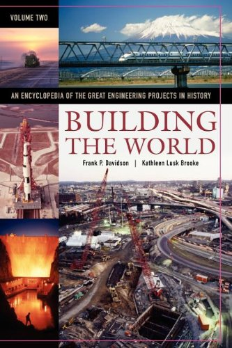 9780313333743: Building the World: An Encyclopedia of the Great Engineering Projects in History, Volume 2