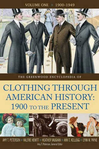 9780313333958: The Greenwood Encyclopedia of Clothing through American History, 1900 to the Present: Volume 1, 1900-1949