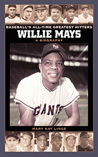9780313334016: Willie Mays: A Biography (Baseball's All-Time Greatest Hitters)
