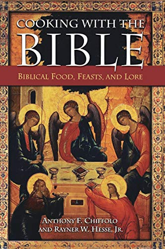 9780313334108: Cooking with the Bible: Biblical Food, Feasts, and Lore