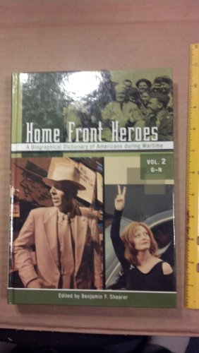 9780313334221: Home Front Heroes, Volume 2: A Biographical Dictionary of Americans During Wartime