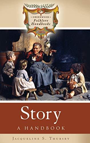 9780313334306: Story: A Handbook (Greenwood Folklore Handbooks)