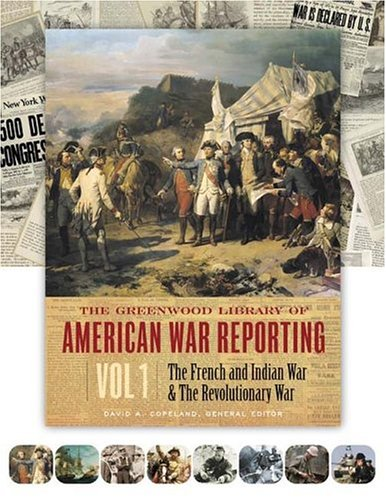9780313334351: The Greenwood Library of American War Reporting (8 Volume Set)