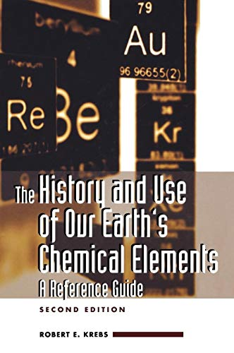 9780313334382: The History And Use of Our Earth's Chemical Elements: A Reference Guide