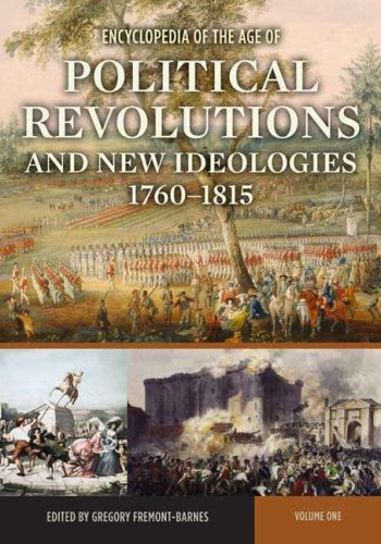 Encyclopedia of the Age of Political Revolutions and New Ideologies, 1760-1815 [2 volumes]: ...