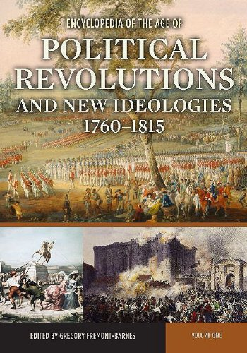 9780313334467: Encyclopedia of the Age of Political Revolutions and New Ideologies, 1760-1815: Volume 1: A-L