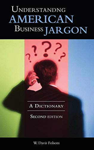 9780313334504: Understanding American Business Jargon: A Dictionary, 2nd Edition