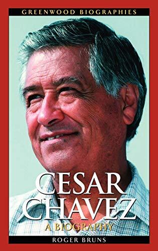 9780313334528: Cesar Chavez: A Biography (Greenwood Biographies)