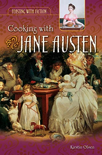 9780313334634: Cooking with Jane Austen (Feasting with Fiction)