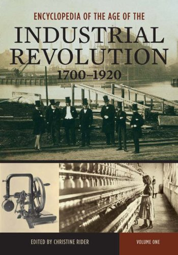 Encyclopedia of the Age of the Industrial Revolution: 1700-1920: Rider, Christine (Editor)