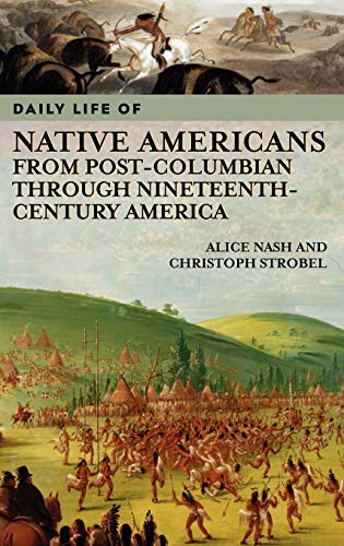 9780313335150: Daily Life of Native Americans from Post-Columbian through Nineteenth-Century America