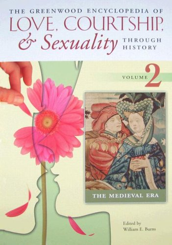 9780313335198: The Greenwood Encyclopedia of Love, Courtship, and Sexuality through History, Volume 2: The Medieval Era