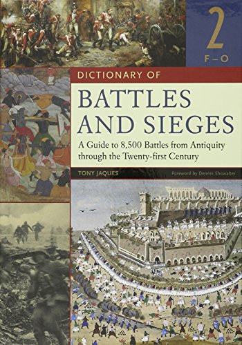 9780313335389: Dictionary of Battles and Sieges: A Guide to 8,500 Battles from Antiquity through the Twenty-first Century, Volume 2, F-O
