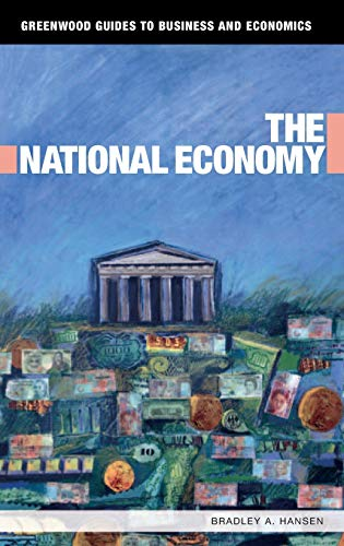 9780313335419: The National Economy (Greenwood Guides to Business and Economics)