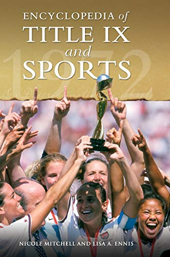 9780313335877: Encyclopedia of Title IX and Sports