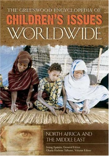 9780313336140: The Greenwood Encyclopedia of Children's Issues Worldwide [6 volumes]