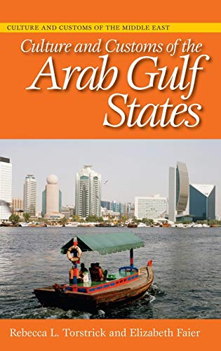 9780313336591: Culture and Customs of the Arab Gulf States (Cultures and Customs of the World)
