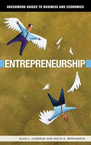 Entrepreneurship (Greenwood Guides to Business and Economics): Alan L. Carsrud,