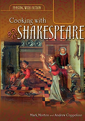 9780313337079: Cooking with Shakespeare (Feasting with Fiction)