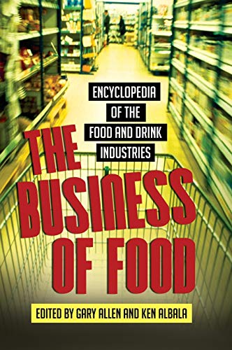 9780313337253: The Business of Food: Encyclopedia of the Food and Drink Industries