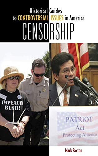 9780313337512: Censorship (Historical Guides to Controversial Issues in America)