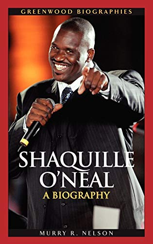 9780313337598: Shaquille O'Neal: A Biography (Greenwood Biographies)