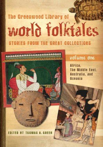 9780313337840: The Greenwood Library of World Folktales: Stories from the Great Collections, Volume 1, Africa, The Middle East, Australia, and Oceania