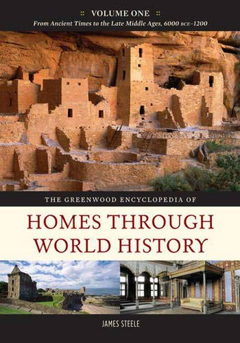 The Greenwood Encyclopedia of Homes through World History: Volume 1, From Ancient Times to the Late...