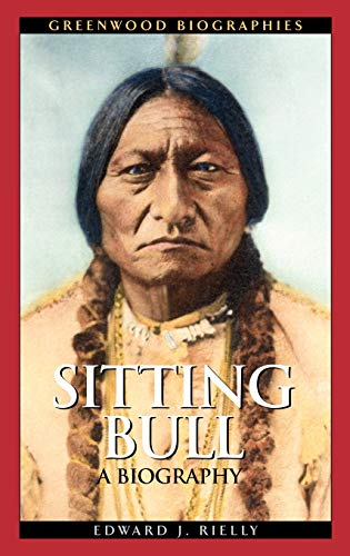 9780313338090: Sitting Bull: A Biography (Greenwood Biographies)