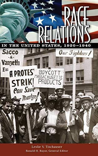 Race Relations in the United States, 1920-1940: Tischauser, Leslie V.