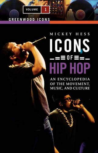 9780313339035: Icons of Hip Hop: An Encyclopedia of the Movement, Music, and Culture, Volume...