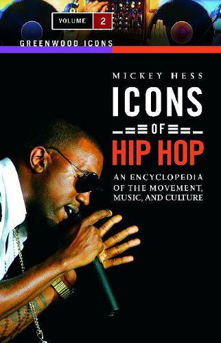 9780313339042: Icons of Hip Hop: An Encyclopedia of the Movement, Music, and Culture, Volume 2 (Greenwood Icons)