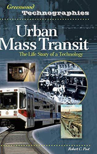 9780313339165: Urban Mass Transit: The Life Story of a Technology (Greenwood Technographies)