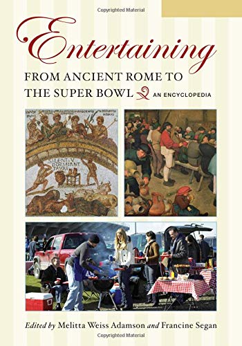 9780313339578: Entertaining from Ancient Rome to the Super Bowl [2 volumes]: An Encyclopedia