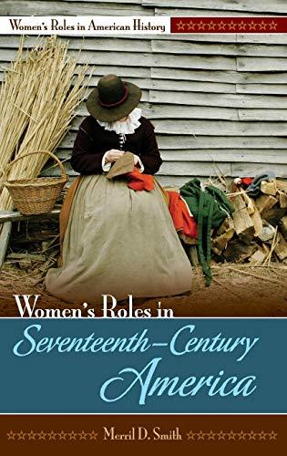 9780313339769: Women's Roles in Seventeenth-Century America (Women's Roles in American History)