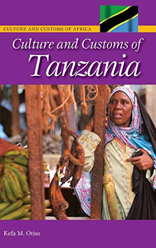 9780313339783: Culture and Customs of Tanzania (Cultures and Customs of the World)