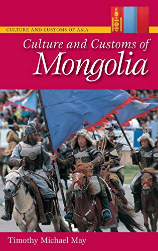 Culture and Customs of Mongolia: Timothy Michael May