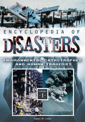 Encyclopedia Of Disasters; Environmental Catastropes and Human Tragedies; Two Volume Set: Gunn, ...