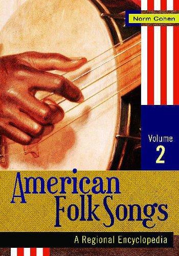 American Folk Songs: A Regional Encyclopedia Volume 2: Norm Cohen