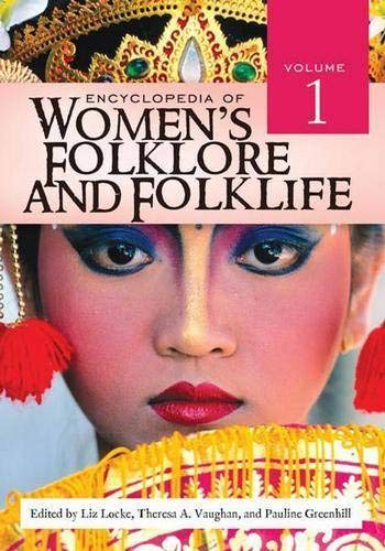 Encyclopedia of Women's Folklore and Folklife: Volume 1: A-L