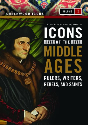 9780313340802: Icons of the Middle Ages [2 volumes]: Rulers, Writers, Rebels, and Saints (Greenwood Icons)