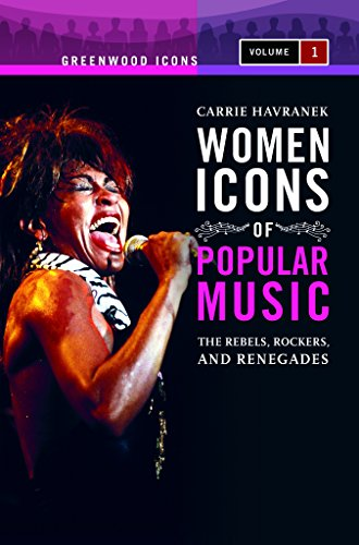 9780313340833: Women Icons of Popular Music [2 volumes]: The Rebels, Rockers, and Renegades (Greenwood Icons)