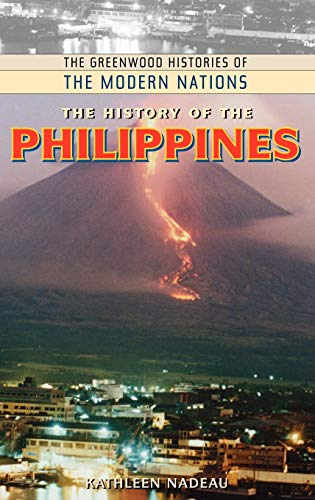 9780313340901: The History of the Philippines (The Greenwood Histories of the Modern Nations)