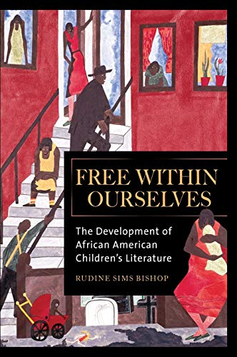 9780313340932: Free within Ourselves: The Development of African American Children's Literature