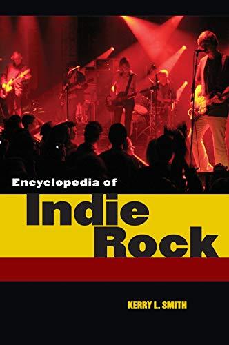 9780313341199: Encyclopedia of Indie Rock
