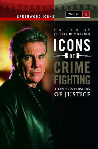 9780313341311: Icons of Crime Fighting: Relentless Pursuers of Justice, Volume 2 (Greenwood Icons)