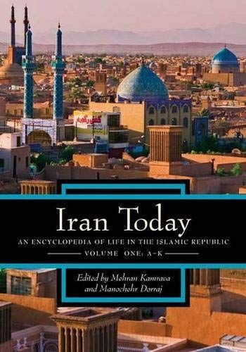 9780313341625: Iran Today: An Encyclopedia of Life in the Islamic Republic, Volume 1: A-K