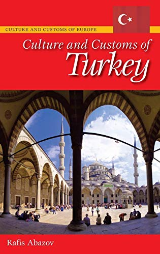 9780313342158: Culture and Customs of Turkey (Cultures and Customs of the World)