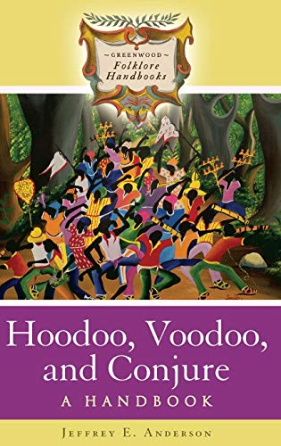 9780313342219: Hoodoo, Voodoo, and Conjure: A Handbook (Greenwood Folklore Handbooks)